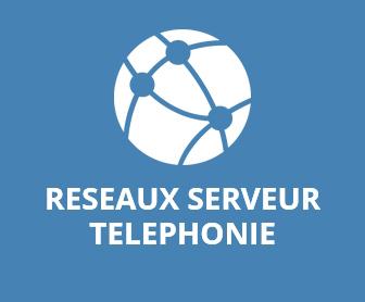 RÉSEAUX SERVEUR TÉLÉPHONIE